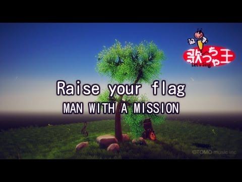 【カラオケ】Raise your flag/MAN WITH A MISSION