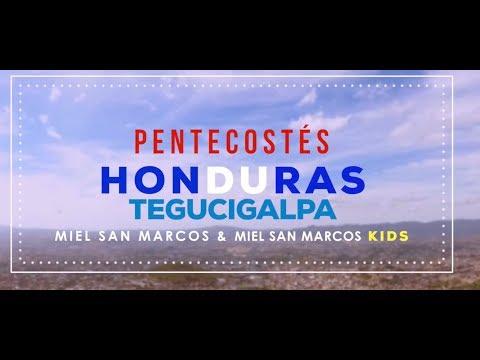 RESUMEN TEGUCIGALPA HONDURAS - PENTECOSTÉS MIEL SAN MARCOS