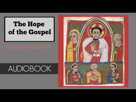 The Hope of the Gospel by George MacDonald - Audiobook