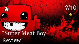 Super Meat Boy Review (Video Game Video Review)