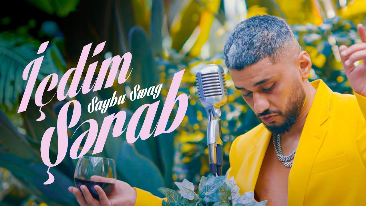 Saybu Swag - İçdim Şərab (Official Music Video)