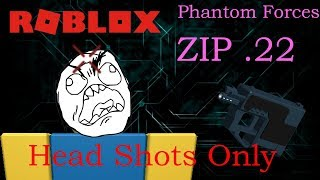 Using skill as my weapon. Roblox Phantom Forces ZIP.22 Head Shots Only