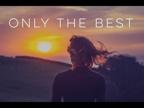 Only the Best – Motivational Video
