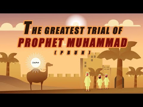The Greatest Trial of Rasulullah