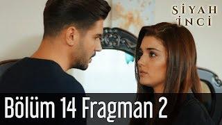 Siyah İnci 14. Bölüm 2. Fragman