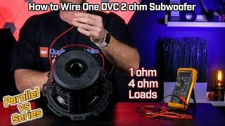 How to Wire Your Subwoofer Dual Voice Coil 2 ohm - 1 ohm Parallel vs 4 ohm Series Configurations