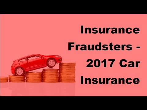 insurance-fraudsters---2017-car-insurance-policy-coverage