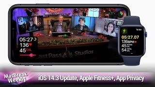 What Does the Duck Say? - iOS 14.3 Update, Apple Fitness+, App Privacy Labels