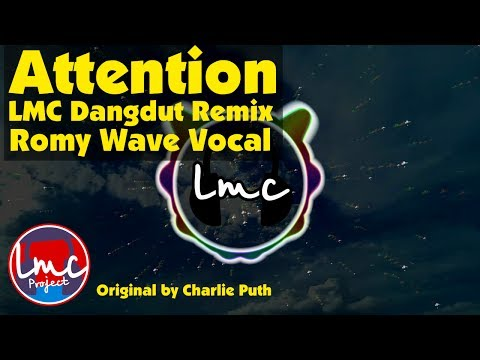 Attention - Charlie Puth [Dangdut Remix] [Romy Wave Vocal]