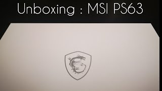 Unboxing : MSI PS63