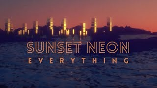Sunset Neon - Everything (Official Lyric Video)