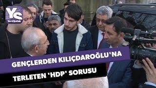 Gençlerden Kılıçdaroğlu'na terleten 'HDP' sorusu