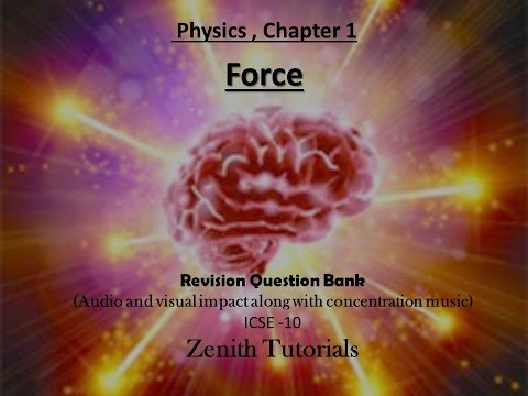 Force- PHYSICS- ICSE grade 10. Quick Revision, 100% Result oriented for board exam