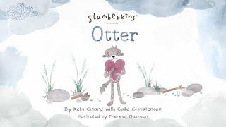 Lileina Joy & Lucy Capri: SLUMBERKINS: OTTER Animated Storybook Preview (C) VOOKS