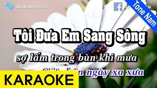 Tôi Đưa Em Sang Sông - Karaoke Nhạc Chuẩn | Tone Nam