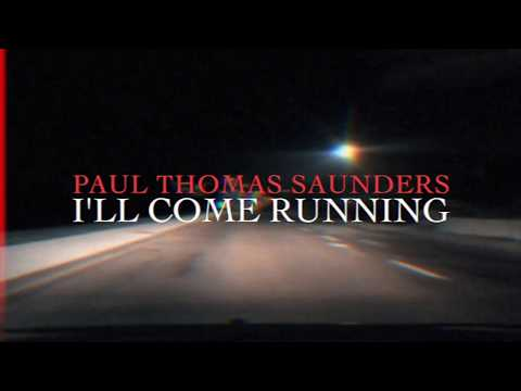 Paul Thomas Saunders - I'll Come Running [Official Video]