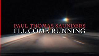 Video Paul Thomas Saunders - I'll Come Running [Official Video] download MP3, 3GP, MP4, WEBM, AVI, FLV Oktober 2017