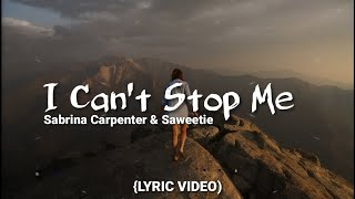 Sabrina Carpenter - I Can't Stop Me (Audio/Lyrics) ft. Saweetie (Lyric)