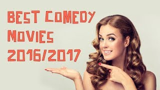 Best Comedy Movies 2016/2017: See the funniest top comedies