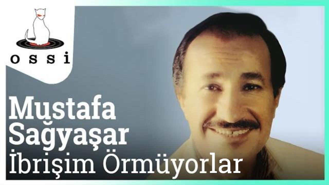 Mustafa Sağyaşar - İbrişim Örmüyorlar