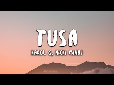 Karol G, Nicki Minaj - Tusa (Letra / Lyrics) from YouTube · Duration:  3 minutes 20 seconds
