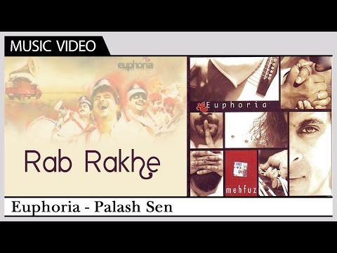 Euphoria - Rab Rakhe | Palash Sen | Video...