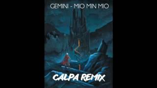 Gemini - Mio min Mio (Calpa Remix)...