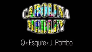 Q, Esquire, & J. Rambo - Carolina Medley