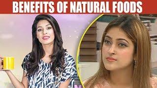 Benefits Of Natural Foods - Mehekti Morning With Sundas Khan - 11 May 2018 - ATV