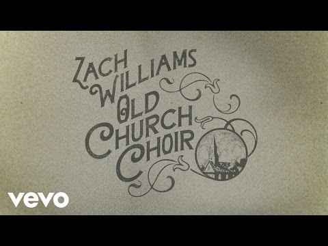 Zach Williams - Old Church Choir (Official Lyric Video)
