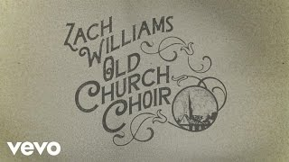 zach williams old church choir official lyric video