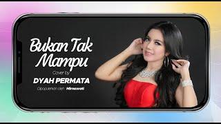 Mirnawati - Bukan Tak Mampu cover by. Dyah Permata