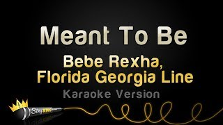 Bebe Rexha ft. Florida Georgia Line - Meant To Be (Karaoke Version)
