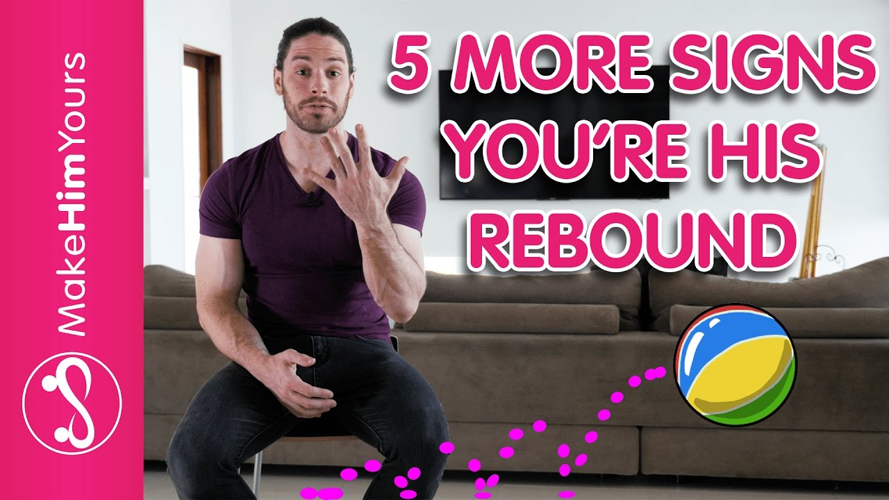 5 More Signs Youre His REBOUND [Rebound Girlfriend] - YouTube