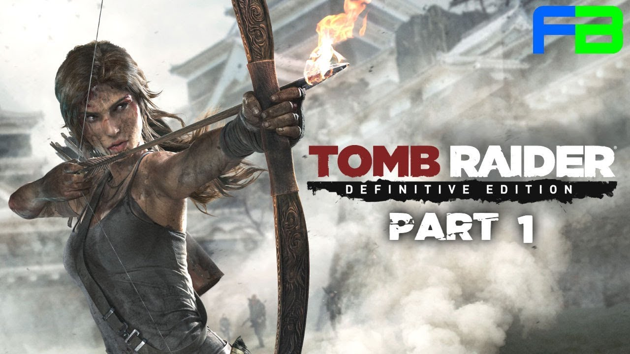 Tomb Raider Definitive Edition Part 1 Xbox One X Gameplay