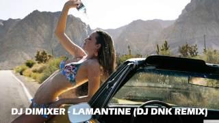 DJ DimixeR – Lamantine (DJ DNK Remix) [2015 HD]