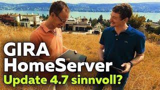 Gira HomeServer Update 4.7 - Vorteile und Einschränkungen | Smartest Home - Folge 112
