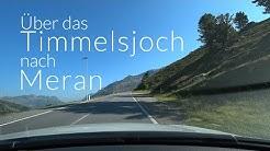 Über das Timmelsjoch nach Meran in 4K/UHD
