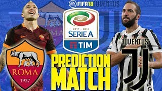 Prediction Match | Roma vs Juventus | Serie A 2017/18 | FIFA 18