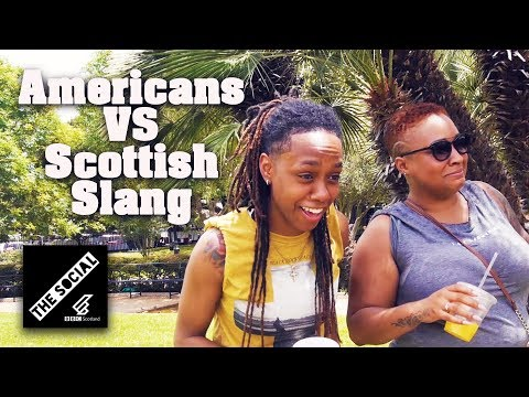 Americans Take On Scottish Slang