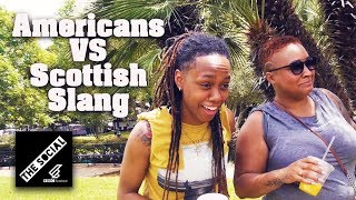 Americans Take On Scottish Slang