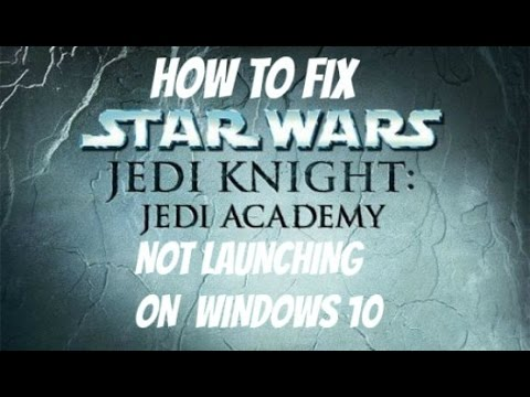 How to fix STAR WARS Jedi Academy not launching