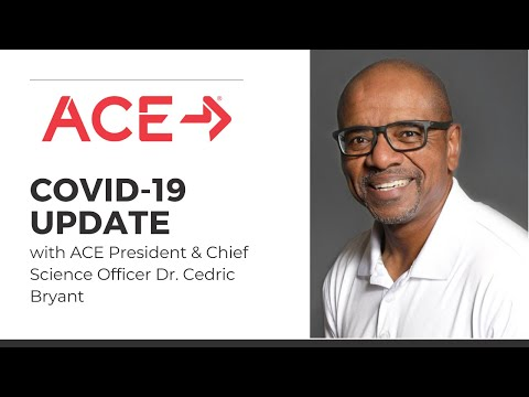COVID-19 Update from ACE President Dr. Cedric Bryant