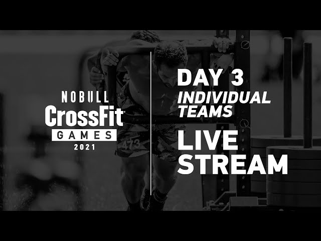 Saturday: Day 3, Individual and Team Events—2021 NOBULL CrossFit Games
