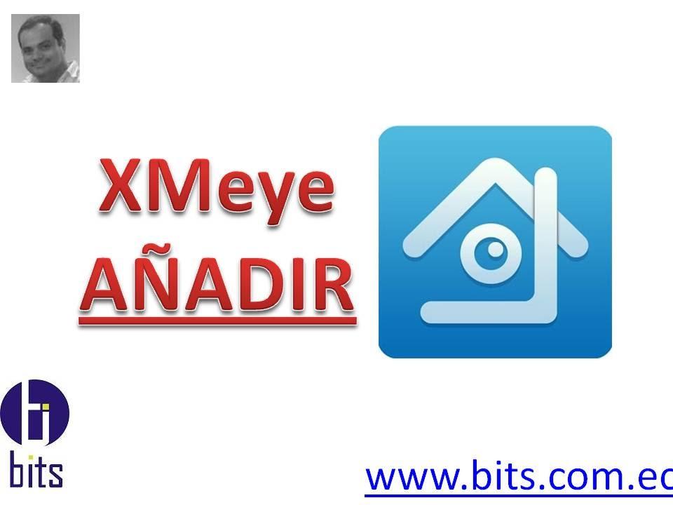 XMeye App - Añadir Dispositivo - YouTube