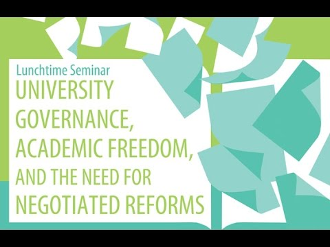 University Governance, Academic Freedom, and the Need for Negotiated Reforms