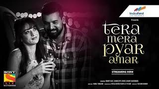Tera Mera Pyar Amar | Namit Das, Sandeepa Dhar, Kabir Sadanand | Short Film