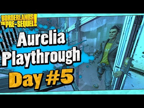 Borderlands The Pre-Sequel | Aurelia Playthrough Funny Moments And Drops | Day #5