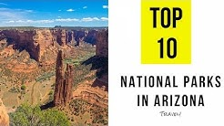TOP 10  Best National Parks in Arizona