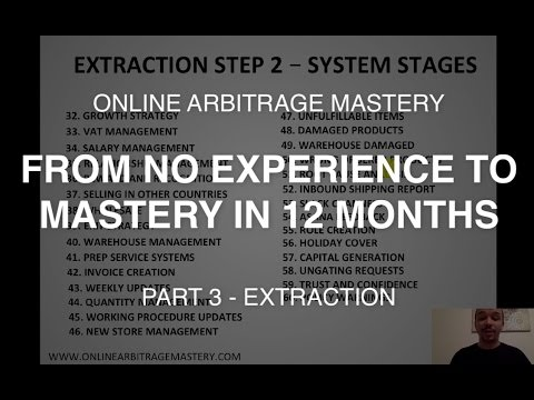 Online Arbitrage FREE Course - From No Experience To Mastery In 12 Months - Part 3 Extraction